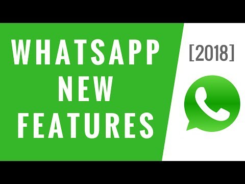 WhatsApp New Features 2018!