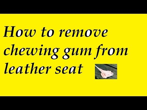 How to remove chewing gum from leather seat
