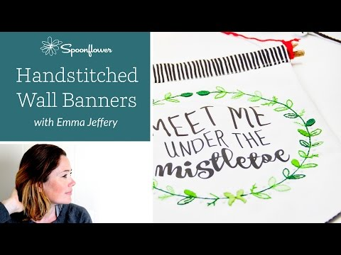 How to: Handstitched Wall Banners with Emma Jeffery   Spoonflower
