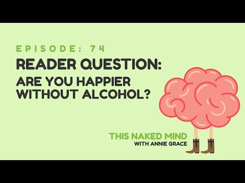 EP 74: Reader Question – Are you happier without alcohol?