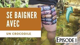 Se Baigner Avec Un Crocodile ( Episode 1 )