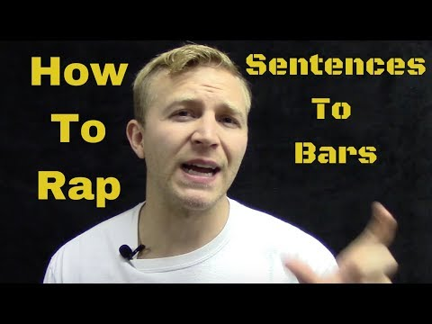 How To Rap: Turn Sentences Into Bars