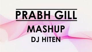 Prabh Gill Mashup - Dj Hiten