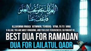 Best Dua For Ramadan - Supplication for Laylatul Qadr - Dua for Lailatul Qadar - Allahumma innaka