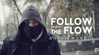 Follow The Flow - Anyám mondta [OFFICIAL MUSIC VIDEO]