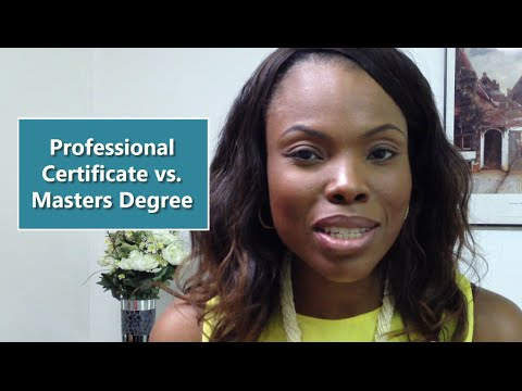 Professional Certificate vs. Masters Degree