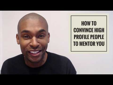 How to Convince High Profile People to Mentor You