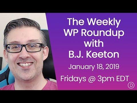 The Weekly WP Roundup with B.J. Keeton (January 18, 2019)