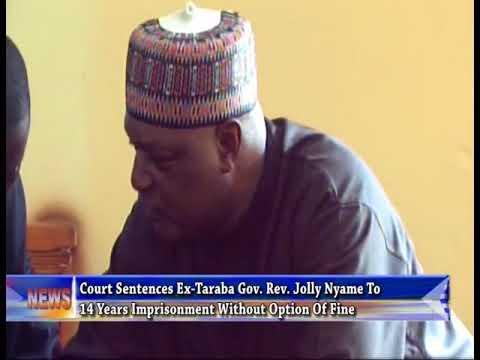 Court sentences EX Taraba GOV. Taraba Rev Jolly Nyame to 14 years