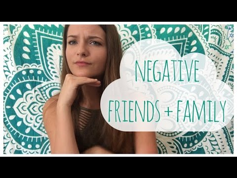 Dealing with Negativity in Family and Friends // TOXIC people!