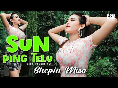 Download Lagu Shepin Misa Sun Peng Telu Mp3