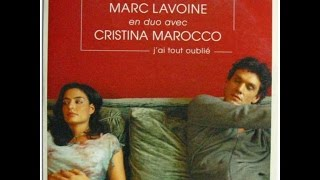J'ai tout oublié - Marc Lavoine & Cristina Marocco