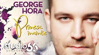Download George Hora - Privesc inainte (Audio)