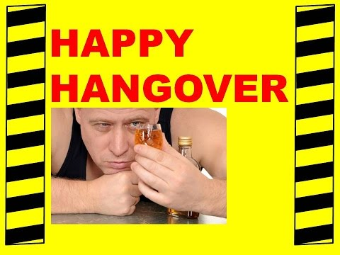 HAPPY HANGOVER - SAFETY TRAINING VIDEO - HANGOVER PROBLEMS