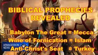 AntiChrist, Mecca and Islam are Prophesied in the Holy Bible!
