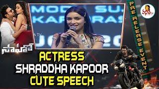 Actress Shraddha Kapoor Cute Speech At Saaho Pre Release Event | Prabhas, Shraddha Kapoor