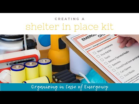 Creating a Shelter in Place Kit - Organizing in Case of Emergency