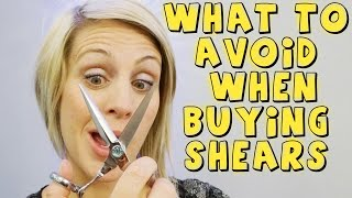 WHAT TO AVOID WHEN BUYING SHEARS AT HAIR SHOWS