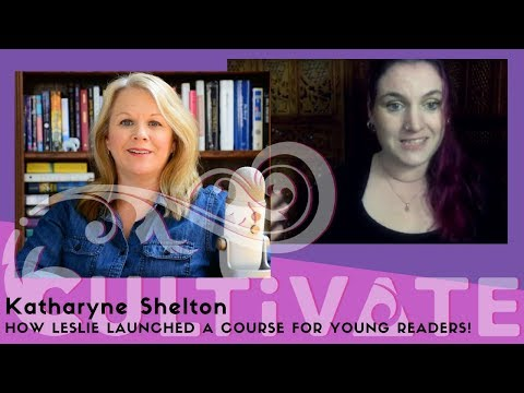 Creating and Launching a Course for Young Readers with Leslie Smith