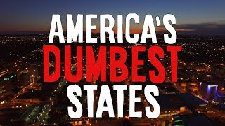 The 10 DUMBEST STATES in AMERICA