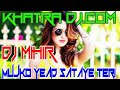 Download Mujko yead sataye teri//DJ MIHIR SANTARI//KHATRA DJ .COM MP3,3GP,MP4