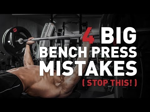 4 Big Bench Press Mistakes