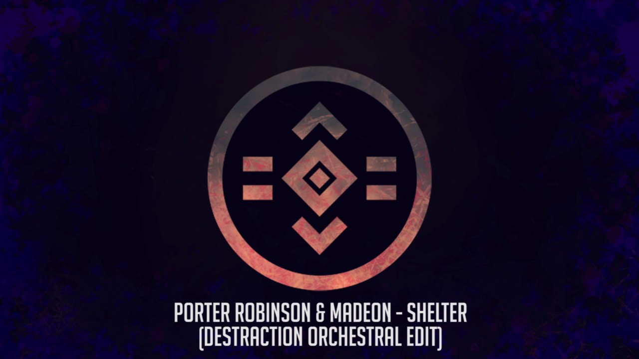 Porter Robinson & Madeon - Shelter (Destraction Orchestral Intro Edit)