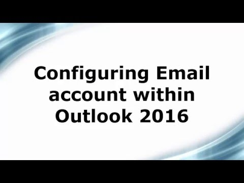 Configuring Email account in Outlook 2016