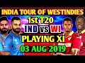 INDIA Vs WESTINDIES 1st T20 PLAYING XI INDIA TEAM PLAYING XI 3 AUG 2019