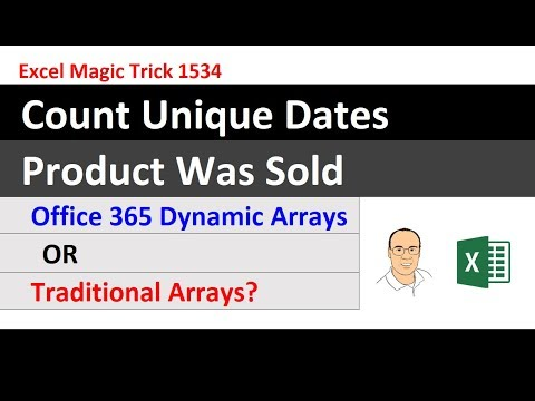 Traditional Arrays or Office 365 Dynamic Arrays? Count Unique Dates Product Was Sold. EMT 1534