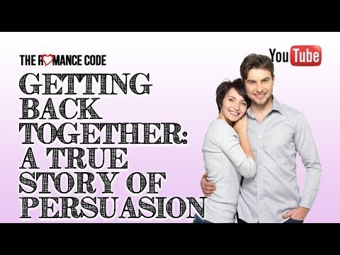 Getting Back Together: A True Story of Persuasion
