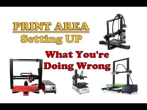Setting UP Your PRINT AREA (3D Printer) - What You're Doing Wrong!
