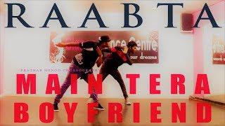 MAIN TERA BOYFRIEND RAABTA (DANCE CHOREOGRAPHY)
