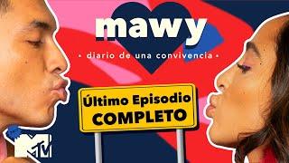 MTV Mawy: Diario de una Convivencia FINAL Episodio 8 Completo
