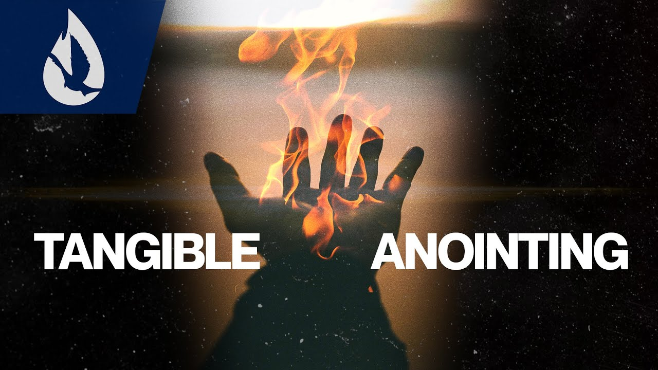 The Tangible Anointing of the Holy Spirit