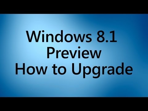 Windows 8.1 Preview - How to Upgrade Your Windows 8 PC