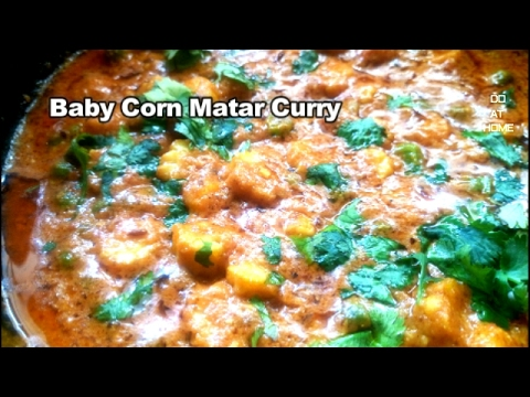 Baby Corn Matar Curry Recipe(Hindi)-Baby Corn Green Peas Curry-Do At Home