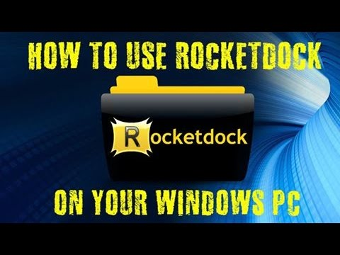 HOW TO USE ROCKETDOCK TO MAKE YOUR PC BEAUTIFUL & ATTRACTIVE