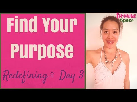 How To Find Your Purpose & Soul Mission- Redefining Womanhood Day 3
