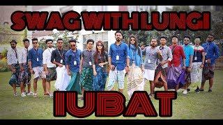 SWAG WITH LUNGI || Lungi In IUBAT || SWAG WITH LUNGI IN IUBAT