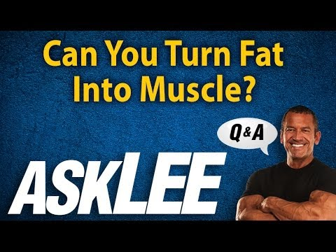 Fat into Muscle - Ist it Possible? With Lee Labrada