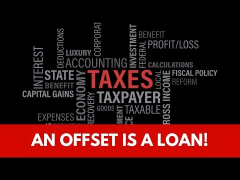 Offset is a Loan, for your Tax Refund!!