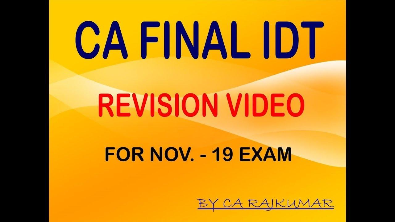 CA Final IDT Revision Video 5 For Nov 19  Exam