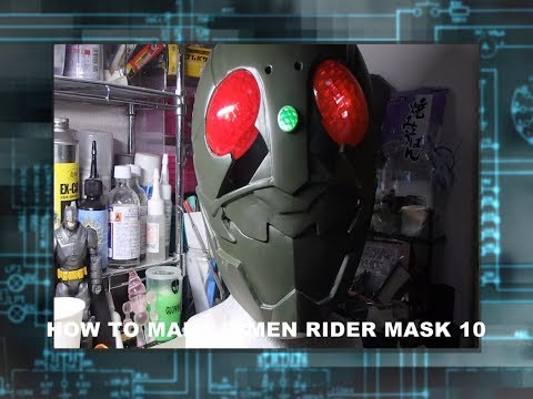 How to make kamen rider mask 10 仮面ライダーのマスクの作り方 10