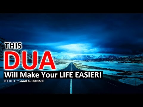 This Dua Will Will Make Your Life Easier Insha Allah ᴴᴰ - Listen Every Day!