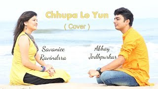 Chhupa Lo Yun (Cover) | Abhay Jodhpurkar | Savaniee Ravindrra | Lata Mangeshkar | Hemant Kumar