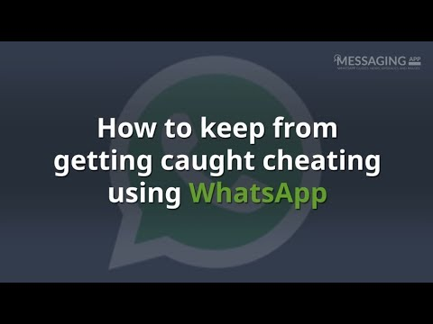 How to keep from getting caught cheating using WhatsApp