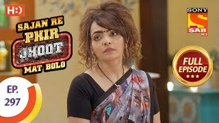 Sajan Re Phir Jhoot Mat Bolo - Ep 297 - Full Episode - 17th July, 2018