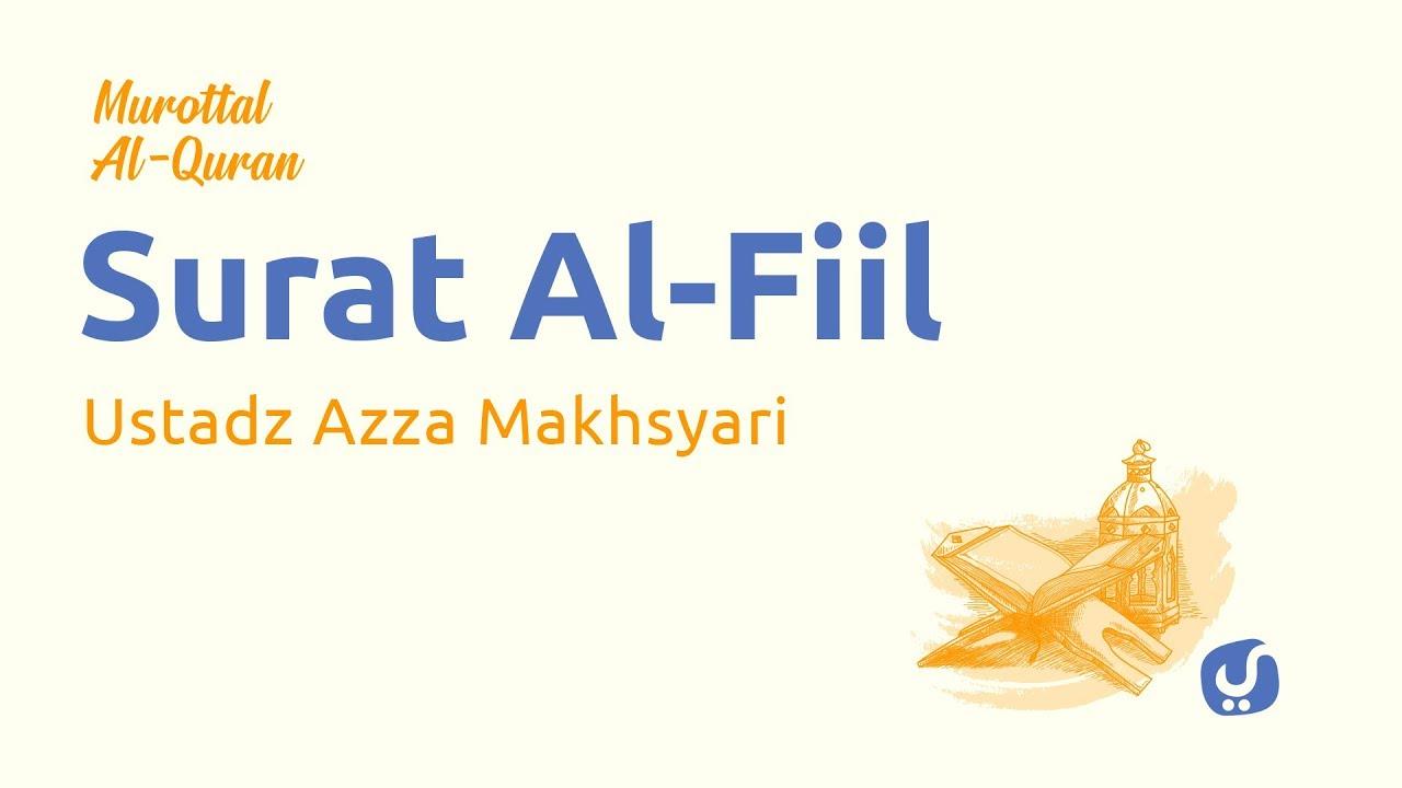 Murottal AlQuran Merdu: Surat Al Fiil - Murottal AlQuran dan Terjemahannya - Ustadz Azza Makhsyari