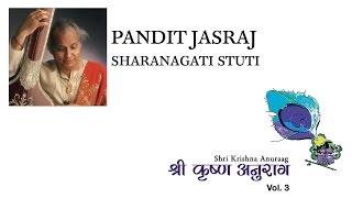 Pandit Jasraj - Sharanagati Stuti